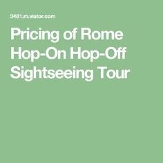 Pricing of Rome Hop-On Hop-Off Sightseeing Tour