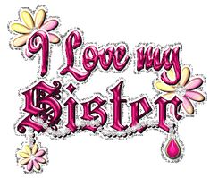 I love my sister quotes Miss You, Love You Sis, Love Your Sister, Cute Sister, Baby Sister, My Love, Big Sis, Love My Family Quotes, Sister Love Quotes