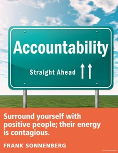 """Surround yourself with positive people; their energy is contagious."" ~ Frank Sonnenberg I Follow Your Conscience"