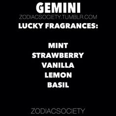 Fragrances that bring luck to gemini! And go figure I love anything mint and vanilla Gemini Compatibility, Gemini Traits, Zodiac Sign Traits, Zodiac Signs Gemini, Gemini Sign, Sagittarius, Gemini Quotes, Zodiac Quotes, All About Gemini