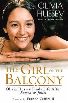 The Girl on the Balcony: Olivia Hussey Finds Life After Romeo and JulietIn this chatty memoir, Argentinian actress Hussey, best known from Romeo & Juliet, describes what happened after she hit the … Olivia Hussey, Leonard Whiting, Josie And The Pussycats, Lonesome Dove, Boy Meets World, William Shakespeare, Film Romeo And Juliet, Royal Films, Romeo Und Julia