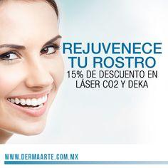 Recibe hasta un 15% de descuento en laser co2 y deka, para rejuvenecer tu rostro, visita alguna de nuestras 3 sucursales. Coyocán, Satélite y Polanco www.dermaarte.com.mx
