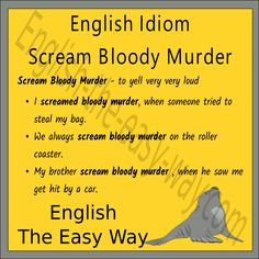 It is not good to _________.  1. scream 2. yell 3. both  #idiom
