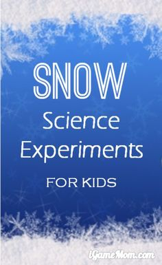 6 snow science experiments for kids - curiosity, hypothesis, observation, result recording, conclusion