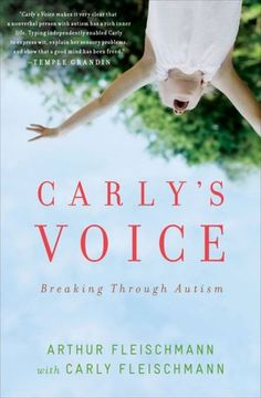 I want to read this book: Carly's Voice: Breaking Through Autism