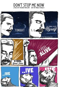 Don't Stop Me Now comic by Pablo Stanley. Queen > everything. via commissarjoe: you-better-belize-it: Somebody get on dis! Queen E, Queen Band, I Am A Queen, Save The Queen, Cool Lyrics, Me Too Lyrics, Tatouage Freddie Mercury, Freedy Mercury, Queen Lyrics
