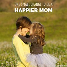 """This small change in your daily life will make you a happier mom. Plus, your kids will benefit because a happy mother means a happy family. Love this parenting tip - with a side of marriage advice!"""" data-pin-id="""