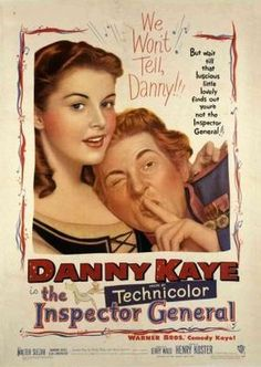 The Inspector General: The first Danny Kaye movie I saw and totally became obsessed.