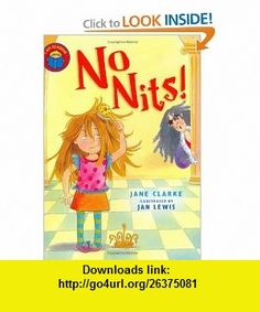 No Nits! (I Am Reading) (9780753412893) Jane Clarke, Jan Lewis , ISBN-10: 0753412896  , ISBN-13: 978-0753412893 ,  , tutorials , pdf , ebook , torrent , downloads , rapidshare , filesonic , hotfile , megaupload , fileserve