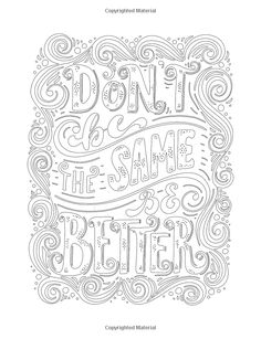 Inspirational Coloring books for adults relaxation: Motivation Quotes: A Positive & Uplifting Quote Coloring Pages, Coloring Pages Inspirational, Colouring Pages, Coloring Books, Kids Coloring, Coloring Pages For Teenagers, Printable Adult Coloring Pages, Adult Color By Number, Coloring Canvas