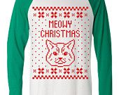 I don't even like cats but this cracks me up just saying it...over and over again...Meowy Christmas Cat Kitten Ugly Christmas Sweater - found on etsy