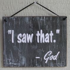Sign I Saw That God Christian Religious Bible Quote Verse Pray Church Group USA | eBay