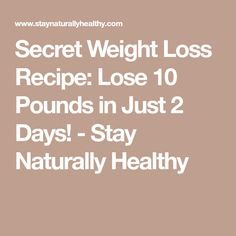 Secret Weight Loss Recipe: Lose 10 Pounds in Just 2 Days! Quick Weight Loss Tips, Weight Loss Help, Losing Weight Tips, Healthy Weight Loss, How To Lose Weight Fast, Loose Weight, Reduce Weight, Lose Weight At Home, Lose Weight Naturally