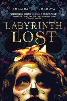 Labyrinth Lost, by Zoraida Córdova   23 YA Books That, Without A Doubt, You'll Want To Read This Fall
