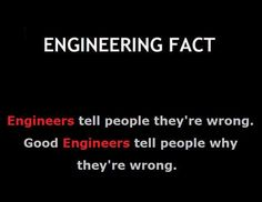 Engineering is popularly known as one of the most difficult majors around. Environmental Engineering, Chemical Engineering, Mechanical Engineering, Electrical Engineering, Electronic Engineering, Engineering Quotes, Civil Engineering, Funny Engineering, Jokes Quotes