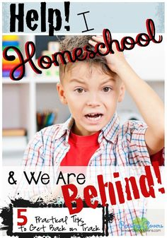 """Help! I Homeschool & We're Behind"" by Raising Clovers -- It's normal to fall behind with your homeschool (even public schools do). However, when you know you're behind it's no fun -- & quite stressful. I share encouragement -- & 5 practical tips to help get back on track."