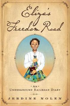 Elizas Freedom Road: An Underground Railroad Diary: Jerdine Nolen, Shadra Strickland Historical Fiction, Black-Eyed Susan Nominee Release date: January 2011 Good Books, My Books, Black History Books, Mother Teach, Underground Railroad, Award Winning Books, English, Reading Levels, Historical Fiction