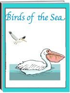 """FREE - Download this unit immediately. The thematic unit eWorkbook titled """"Birds of the Sea"""" explains of their uniqueness, their habitat, eating habits, and how they have adapted to life by the sea. Various seabirds are described. Activity worksheets are included."""