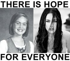 Megan Fox. there is hope for everyone. hhahahha