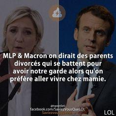 MLP & Macron on dirait des parents divorcés qui se battent pour avoir notre garde alors qu'on préfère aller vivre chez mamie. Funny Jokes, Hilarious, Lol, Laugh Out Loud, Memes, I Laughed, Funny Pictures, Positivity, Messages