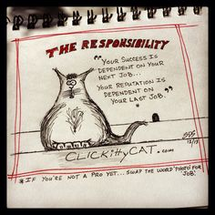 """""""Your success is dependent on your next photo... Your reputation on your last.""""  #clickittycat.com #quote by S. Dirk Schafer."""