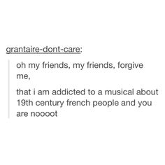 Shout out to my friends for dealing with my Les Mis addiction