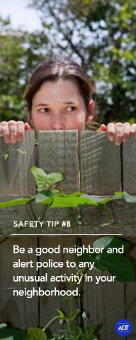 Safety Tip #8: Be a good neighbor and alert police to any unusual activity in your neighborhood. Sincerely, ADT Security Services #staysafe
