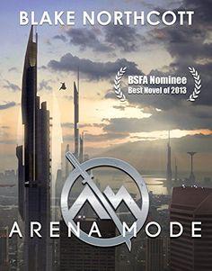 Arena Mode (The Arena Mode Saga Book 1), http://www.amazon.co.uk/dp/B00E55QLO0/ref=cm_sw_r_pi_awdl_IxLwvb10698VV