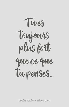 «Tu es toujours plus fort que ce que tu penses» #citation #citationdujour #pro... - #Ce #citation #citationdujour #es #fort #penses #pro #toujours #Tu