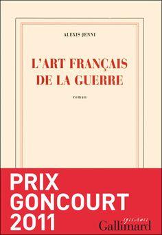 Alexis Jenni, L'Art français de la guerre, prix Goncourt 2011