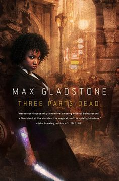 Three Parts Dead by Max Gladstone - love this cover! Such a great expression and good use of color.