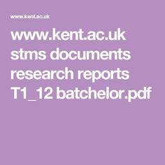 www.kent.ac.uk stms documents research reports T1_12 batchelor.pdf