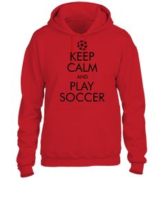 Keep Calm and Play Soccer2 - UNISEX HOODIE