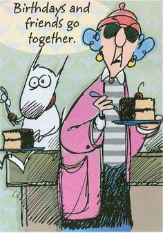 maxine quotes | Happy Birthday Muffin on Tuesday, March 3!!! in Main Discussion Board ...