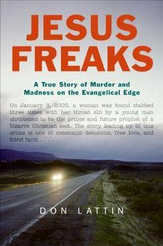 Jesus Freaks by Don Lattin. $8.65. Publisher: HarperCollins e-books; Reprint edition (October 13, 2009). 258 pages. Author: Don Lattin
