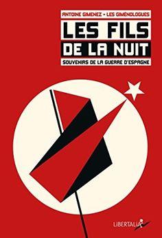 Les fils de la nuit (1CD audio). Souvenirs de la guerre d'Espagne.