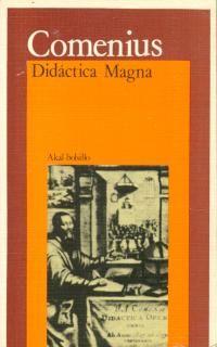 """Comenius, Didactica magna-9788476000984: En 1657 el teólogo y pedagogo checo sintetiza la idea de la escuela tal como la conocemos hoy: la enseñanza, el sistema educativo, la capacitación docente o la utopía de enseñar todo a todos que aún no ha sido alcanzada. Lo mágico del libro es que Comenius inventa la escuela que hoy conocemos, pero al mismo tiempo le impregna su insatisfacción y la necesidad de mejorarla. Muy recomendable para esos """"innovadores de la educación del siglo XXI""""."""