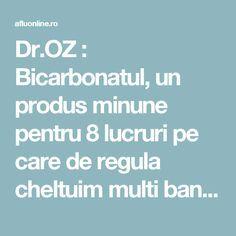 Dr.OZ : Bicarbonatul, un produs minune pentru 8 lucruri pe care de regula cheltuim multi bani! - Aflu Online Dr Oz, Good To Know, Cancer, Remedies, Health Fitness, Hair Beauty, Healing, Personal Care, Plants