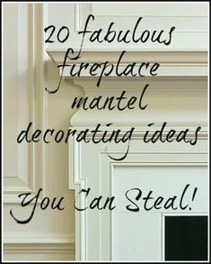 20 Great Fireplace Mantel Decorating Ideas | laurel home blog | fireplace mantel decor | fireplace mantel styling | what to put on top of the fireplace mantel | fireplace mantel staging