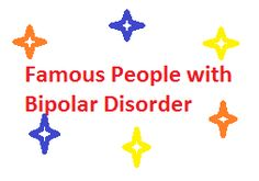Famous People with BipolarDisorder