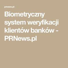 Biometryczny system weryfikacji klientów banków - PRNews.pl