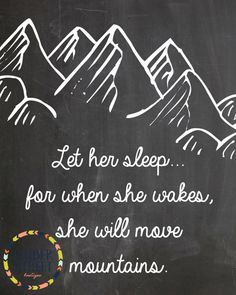 Let her sleep For when she wakes She will move mountains digital download by KinderStreetBoutique