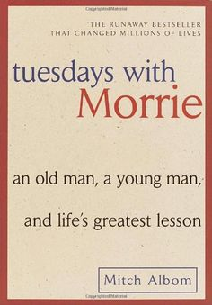 Tuesdays with Morrie: An Old Man, a Young Man, and Life's Greatest Lesson by Mitch Albom,http://www.amazon.com/dp/076790592X/ref=cm_sw_r_pi_dp_e-1Etb0WN2Y297YZ