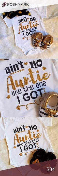 ain't no Auntie like the one I GOT ! 3pc Set 0/6mo A great Auntie is priceless. This is an adorable gift set. Includes; Onesie, Headband Black with Gold Dots, Baby Moccasins sz 1 = 0/6 mo. This set is popular for the mommy to be and can be given to the best sister ever with the promise of a future photo shoot for her and the new baby. It is also popular with the Aunt to give as a gift for her new niece, really cute to offer a promise for babysitting in return for a great day or photo in this