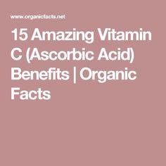15 Amazing Vitamin C (Ascorbic Acid) Benefits   Organic Facts