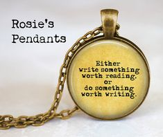 Literary Quote: Either write something worth reading, or do something worth writing - Pendant Necklace or Key Ring - Gift for Writer on Etsy, $14.25