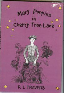 'Mary Poppins in Cherry Tree Lane' by P.L. Travers