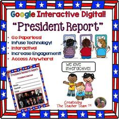 Google Interactive Digital! President Report : We have developed this INTERACTIVE DIGITAL report template to engage students either in the classroom or at home using a 1:1 device environment. This original product is provided through web-based Google file sharing, contained on the Internet 'cloud' and allows you and your students to access, edit, and print files from any computer or device. $