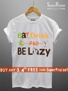 c9c2d7769 Be Lazy Funny Slogan Shirts Summer Holiday T shirts Inspirational Shirts  Funny Shirts Work Out Shirts Shirts with Sayings Eat Drink Shirts