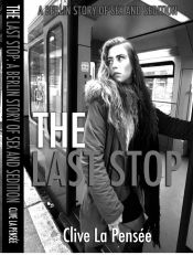 The Last Stop by Clive La Pensée - Temporarily FREE! @OnlineBookClub